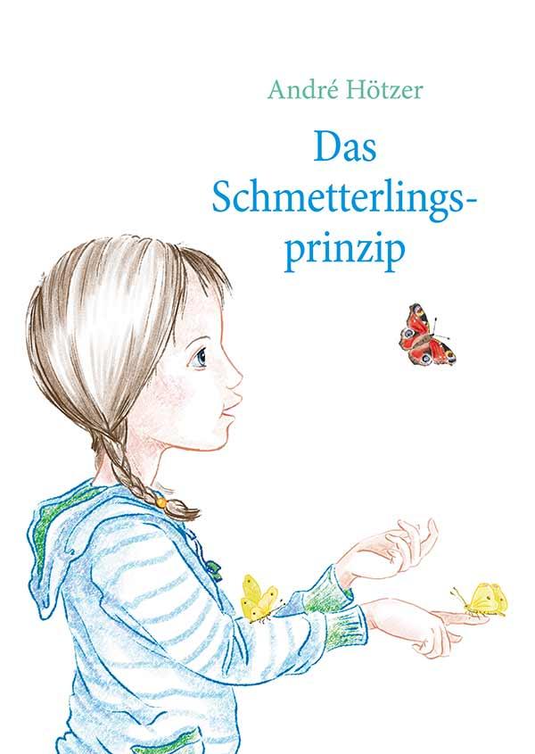 Das Schmetterlingsprinzip, Andre Hötzer, Buchrezension