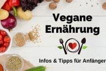 vegane Ernährung, Infos, Tipps, Anfängr